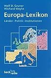 Europa-Lexikon: Länder, Politik, Institutionen (Beck'sche Reihe)