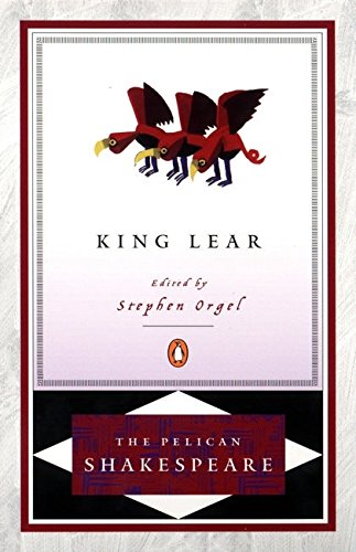 King Lear (Revised Edition) (The Pelican Shakespeare)