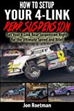 How to Setup Your 4-Link Rear Suspension: Set Your 4-Link Rear Suspenstion Right for Ultimate Speed and Bite!: Volume 10 (Racers Edge Books)