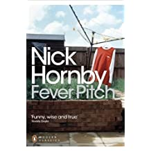 Fever Pitch (Penguin Modern Classics) by Hornby, Nick Re-issue edition (2012)