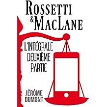 Rossetti & MacLane, l'intégrale, 2