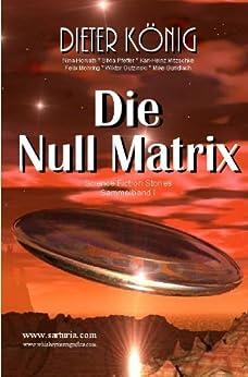 Die Null Matrix (Sammelbandreihe 1)