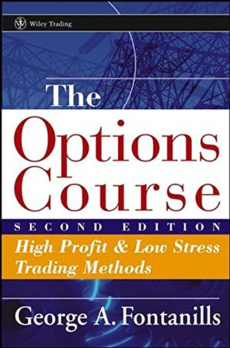 The Options Course: High Profit & Low Stress Trading Methods: High Profit and Low Stress Trading Methods (Wiley Trading)