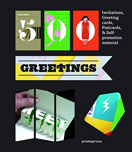 500 Greetings: Invitations, Postcards, Self-Promotional Material and other RSVP Ideas (Promopress)