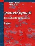 Technische Hydraulik: Kompendium f??r den Wasserbau - Ralph Schr??der, Ulrich Zanke