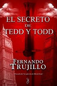 El secreto de Tedd y Todd par Luis Fernando Trujillo Sanz
