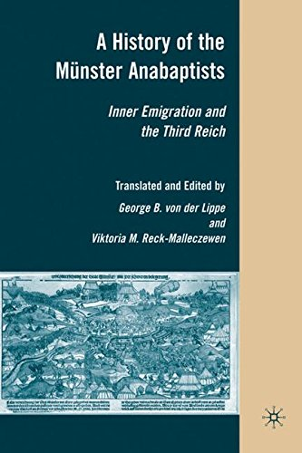 A History of the Münster Anabaptists: Inner Emigration and the Third Reich: A Critical Edition of Friedrich Reck-Malleczewen's Bockelson: A Tale of Mass Insanity: 0