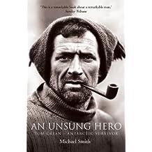 An Unsung Hero: Tom Crean - Antarctic Survivor by Michael Smith (February 6, 2009) Paperback