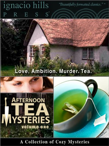 Afternoon Tea Mysteries, Volume One: A Collection of Cozy Mysteries (Afternoon Tea Mysteries Collection Book 1)