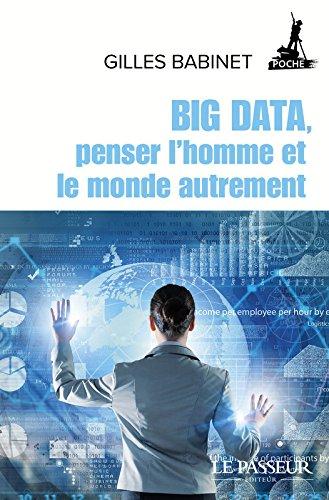 Big Data, penser l'homme et le monde autrement par From Le Passeur éditeur