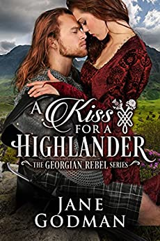 A Kiss for a Highlander (The Georgian Rebel Series Book 1) by [Godman, Jane]