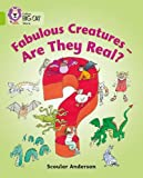Fabulous Creatures – Are they Real?: Band 11/Lime (Collins Big Cat)