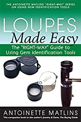 Loupes Made Easy (Right-Way Series to Using Gem Identification Tools)