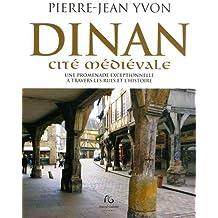 Dinan cité médiévale : Une promenade exceptionnelle à travers les rues et l'histoire