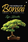 #7: The World of Bonsai (Small is Beautiful)