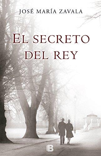 El secreto del Rey por José María Zavala