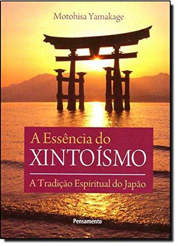 A Essncia do Xintosmo (Em Portuguese do Brasil)