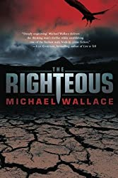 The Righteous (Righteous Series) by Michael Wallace (2012-02-21)