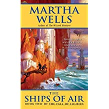 The Ships of Air: The Fall of Ile-Rien (The Fall of Ile-Rien Trilogy) by Martha Wells (2005-10-25)