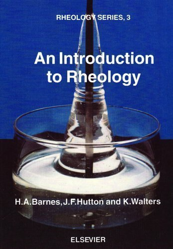 An Introduction to Rheology (Rheology Series) 1st (first) Edition by Barnes, H.A., Hutton, J.F., Walters, K. published by Elsevier Science (1989)