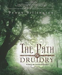 The Path of Druidry: Walking the Ancient Green Way par [Billington, Penny]