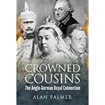 Crowned Cousins: The Anglo-German Royal Connection