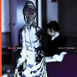 Quiet Now: Night Song