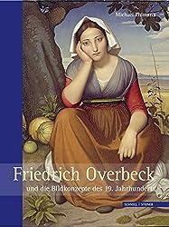 Friedrich Overbeck und die Bildkonzepte des 19. Jahrhunderts (Studien zur christlichen Kunst, Band 8)