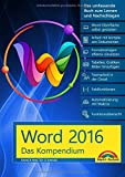 Word 2016 - Das Kompendium - Alles auf einen Blick - komplett in Farbe: das große Praxiswissen in einem Buch