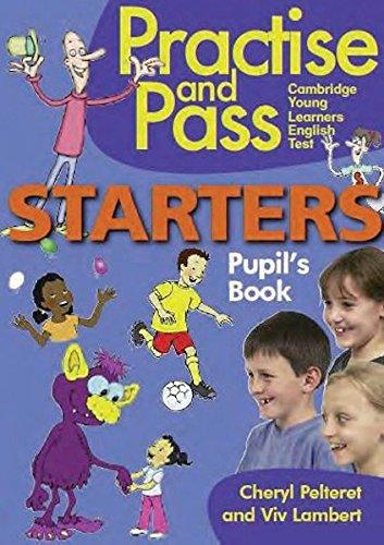 PRAC & PASS STARTERS PUPILS BOOK por Cheryl Pelteret