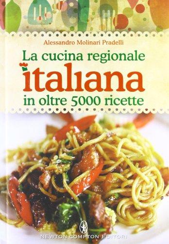 La cucina regionale italiana in oltre 5000 ricette La cucina regionale italiana in oltre 5000 ricette 51dO4OMdpUL