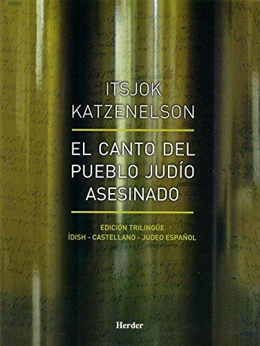 El canto del pueblo judío asesinado: Edición trilingüe: ídish, castellano - judeo español