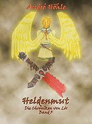 Heldenmut (Die Chroniken von Lór 3)