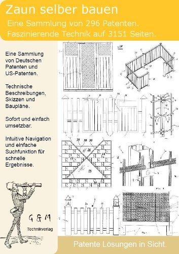 Zaun selber bauen: 296 Patente zeigen wie!