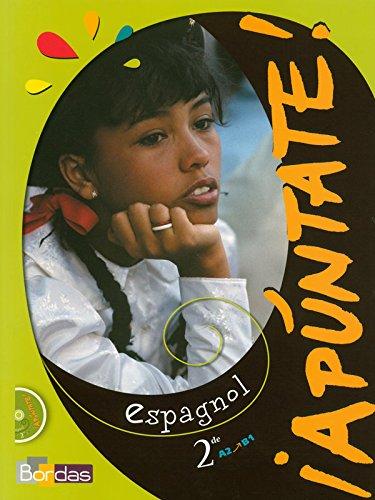 Apuntate 2de • Manuel de l'élève avec CD audio élève par Anne Chauvigne Diaz, Carmen Acosta Luna, Sara Sciuto Linares, Marie-Blanche Vergnes-Castro