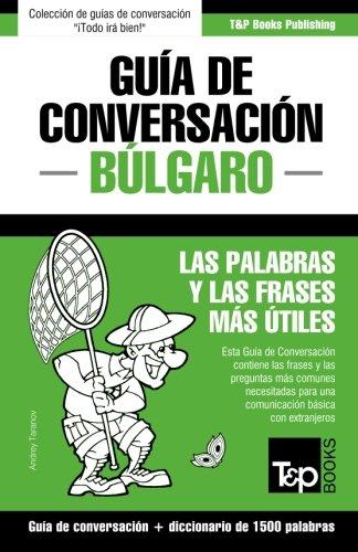 Guia de Conversacion Espanol-Bulgaro y Diccionario Conciso de 1500 Palabras