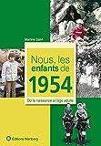 Nous, les enfants de 1954 : De la naissance à l'âge adulte