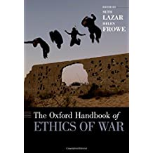 The Oxford Handbook of Ethics of War (Oxford Handbooks)