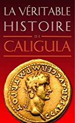 La Véritable Histoire de Caligula