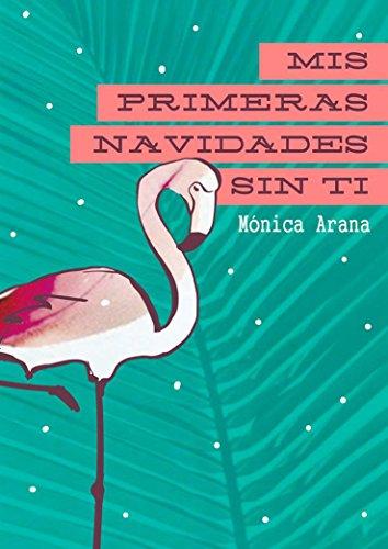 Mis primeras Navidades sin ti: Carolina en Miami (Las historias de Carolina nº 1) por Monica Arana
