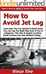 How to Avoid Jet Lag: Learn How You C...