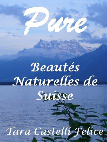 Pure, Beautés Naturelles de Suisse