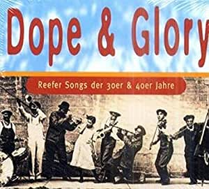 Dope & Glory-Reefersongs der 30er & 40er Jahre