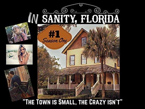"""""""In Sanity, Florida: The Town is Small, The Crazy Isn't"""""""