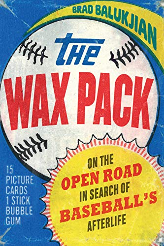 The Wax Pack: On the Open Road in Search of Baseball's Afterlife (English Edition)