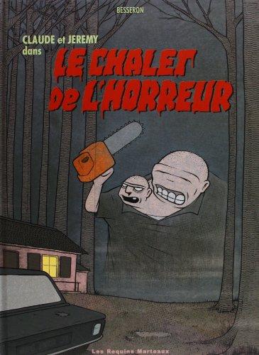 Claude et Jeremy Dans le Chalet de l'Horreur par Besseron