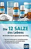 Die 12 Salze des Lebens - Mit Schüßler-Salzen gesund durch den Alltag (Amazon.de)