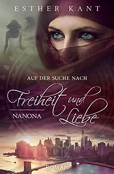 Auf der Suche  nach  Freiheit und Liebe: Nanona