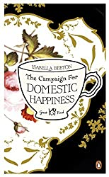 The Campaign for Domestic Happiness (Penguin Great Food) by Isabella Beeton (2011-04-07)