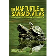 The Map Turtle and Sawback Atlas: Ecology, Evolution, Distribution and Conservation (Animal Natural History, Band 12)
